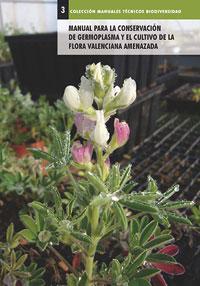 Manual para la conservación de germoplasma y el cultivo de la flora valenciana amenazada